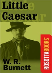 Little Caesar ebook by W R Burnett