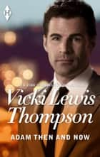 Adam Then and Now ebook by Vicki Lewis Thompson