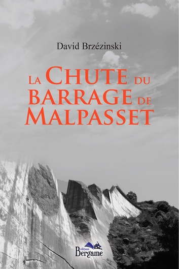 La chute du barrage de Malpasset ebook by David Brzézinski