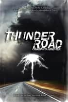 Thunder Road ebook by Chadwick Ginther