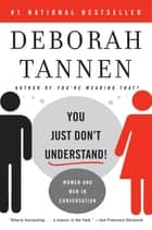 You Just Don't Understand - Women and Men in Conversation ebook by Deborah Tannen