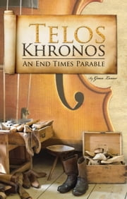 Telos Khronos-An End Times Parable ebook by Grace Lossev