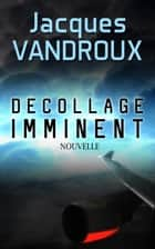 Décollage Imminent ebook by Jacques Vandroux