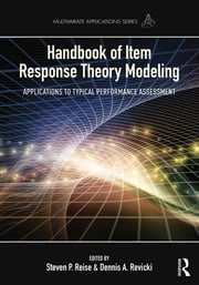 Handbook of Item Response Theory Modeling - Applications to Typical Performance Assessment ebook by Steven P. Reise,Dennis A. Revicki
