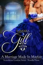 A Marriage Made in Mayfair ebook by Tamara Gill