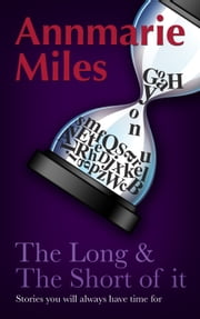 The Long & The Short of it ebook by AnnMarie Miles