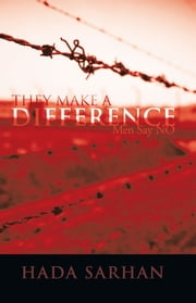 They Make a Difference - Men Say NO ebook by Hada Sarhan
