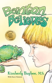 Benton Believes ebook by Kimberly Bugbee, M.S.,Sara Clement