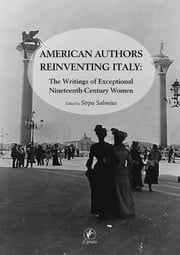 American Authors Reinventing Italy - The Writings of Exceptional Nineteenth Century Women ebook by Sirpa Salenius
