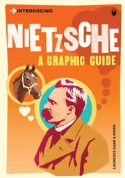 Introducing Nietzsche - A Graphic Guide ebook by Laurence Gane, Piero