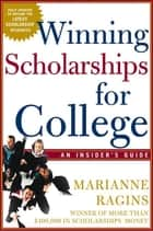 Winning Scholarships For College, Third Edition ebook by Marianne Ragins