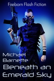 Beneath an Emerald Sky ebook by Michael Barnette