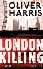 London Killing ebook by Oliver Harris, Wolfgang Müller