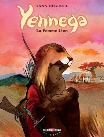 Yennega, la femme lion ebook by Yann Degruel