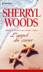 L'appel du coeur ebook by Sherryl Woods