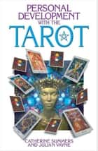 Personal Development with the Tarot ebook by Catherine Summers