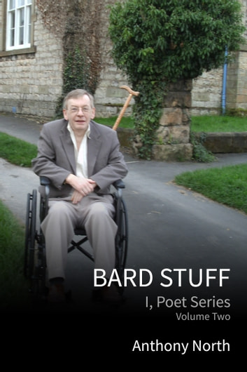 Bard Stuff: I, Poet Series, Vol 2 ebook by Anthony North