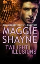 Twilight Illusions - An Anthology ebook by Maggie Shayne