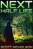 Half Life: A Post-Apocalyptic Thriller ebook by