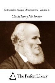 Notes on the Book of Deuteronomy - Volume II ebook by Charles Henry Mackintosh