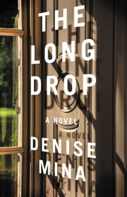 The Long Drop ebook by Denise Mina
