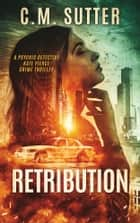 Retribution e-bog by C.M. Sutter