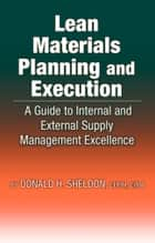 Lean Materials Planning & Execution ebook by Donald Sheldon