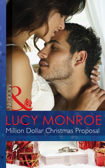 Million Dollar Christmas Proposal (Mills & Boon Modern) ebook by Lucy Monroe