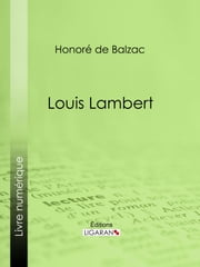 Louis Lambert ebook by Honoré de Balzac,Ligaran