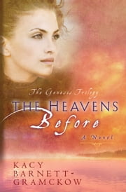 The Heavens Before ebook by Kacy Barnett-Gramckow