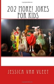 202 More! Jokes for Kids ebook by Jessica Van Vleet
