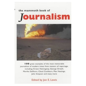 The Mammoth Book of Journalism ebook by Jon E. Lewis