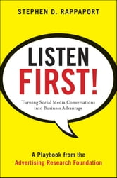 Listen First! - Turning Social Media Conversations Into Business Advantage ebook by Stephen D. Rappaport