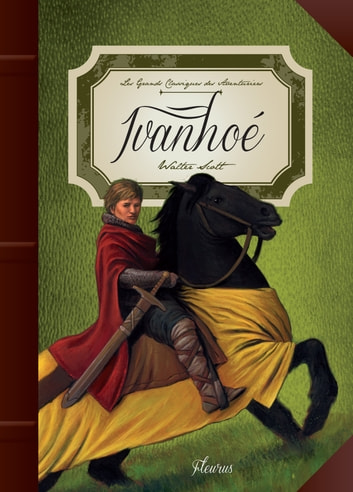 Ivanhoé ebook by Charlotte Grossetête,Walter Scott
