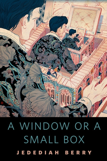 A Window or a Small Box - A Tor.Com Original ebook by Jedediah Berry