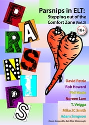 Parsnips in ELT: Stepping out of the Comfort Zone (Vol. 2) ebook by Adam Simpson,Rob Howard,T. Veigga,Noreen Lam,David Petrie,Phil Wade,Mike Smith