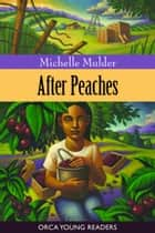 After Peaches ebook by Michelle Mulder