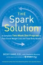 The Spark Solution ebook by Becky Hand,Stepfanie Romine