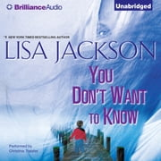 You Don't Want to Know audiobook by Lisa Jackson