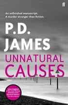 Unnatural Causes ebook by P. D. James