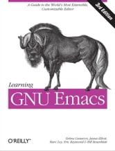 Learning GNU Emacs ebook by Debra Cameron,James Elliott,Marc Loy,Eric S. Raymond,Bill Rosenblatt