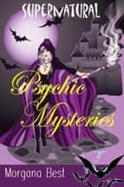 Supernatural Psychic Mysteries: Four Book Boxed Set ebook by
