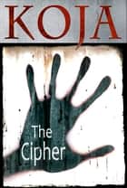 The Cipher ebook by Kathe Koja