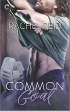 Common Goal - A Gay Sports Romance ebook by