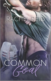 Common Goal - A Gay Sports Romance ebook by Rachel Reid