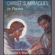 Christ's Miracles In Poems audiobook by Ron E. Hignite