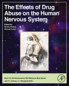 The Effects of Drug Abuse on the Human Nervous System ebook by Bertha Madras,Michael Kuhar