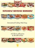 Kitchens Beyond Borders Israel ebook by Ronald LeClair
