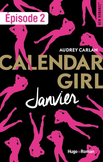 Calendar Girl - Janvier Episode 2 eBook by Audrey Carlan