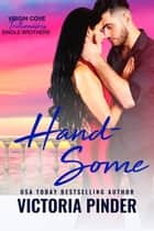Handsome - Virgin Cove Trillionaires ebook by Victoria Pinder